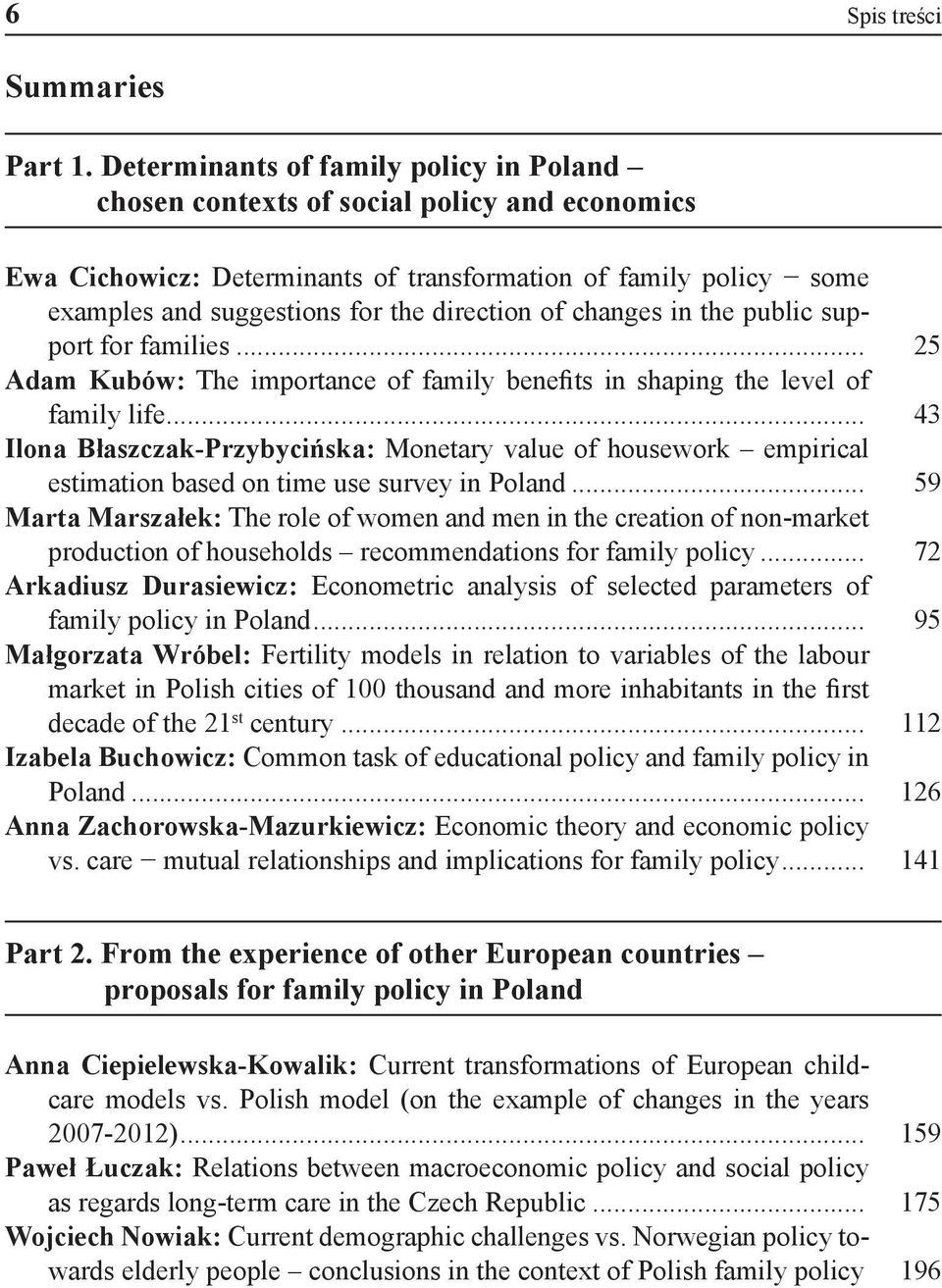 of changes in the public support for families... 25 Adam Kubów: The importance of family benefits in shaping the level of family life.