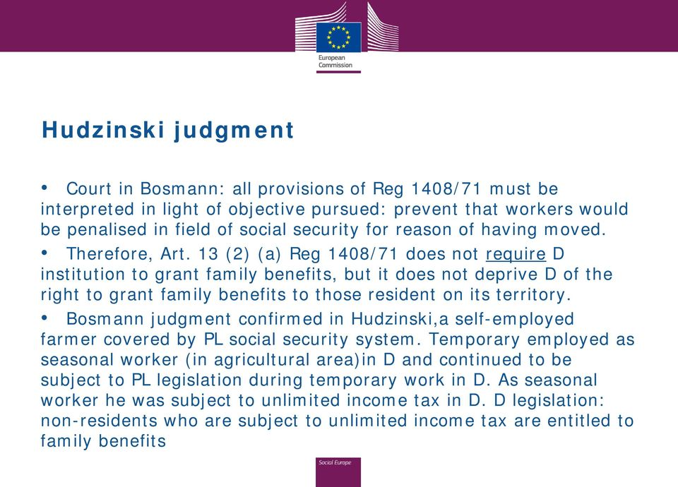 13 (2) (a) Reg 1408/71 does not require D institution to grant family benefits, but it does not deprive D of the right to grant family benefits to those resident on its territory.