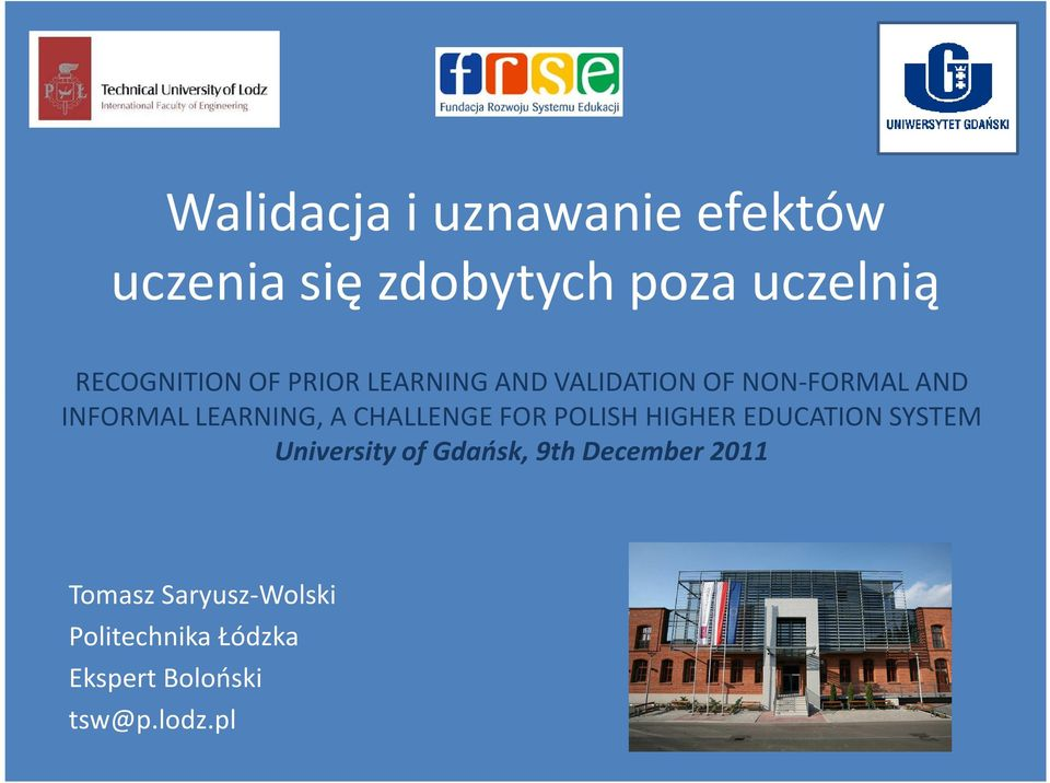 LEARNING, A CHALLENGE FOR POLISH HIGHER EDUCATION SYSTEM University of