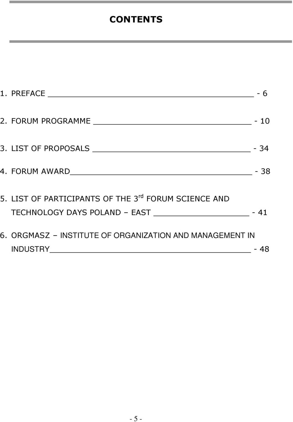 LIST OF PARTICIPANTS OF THE 3 rd FORUM SCIENCE AND TECHNOLOGY