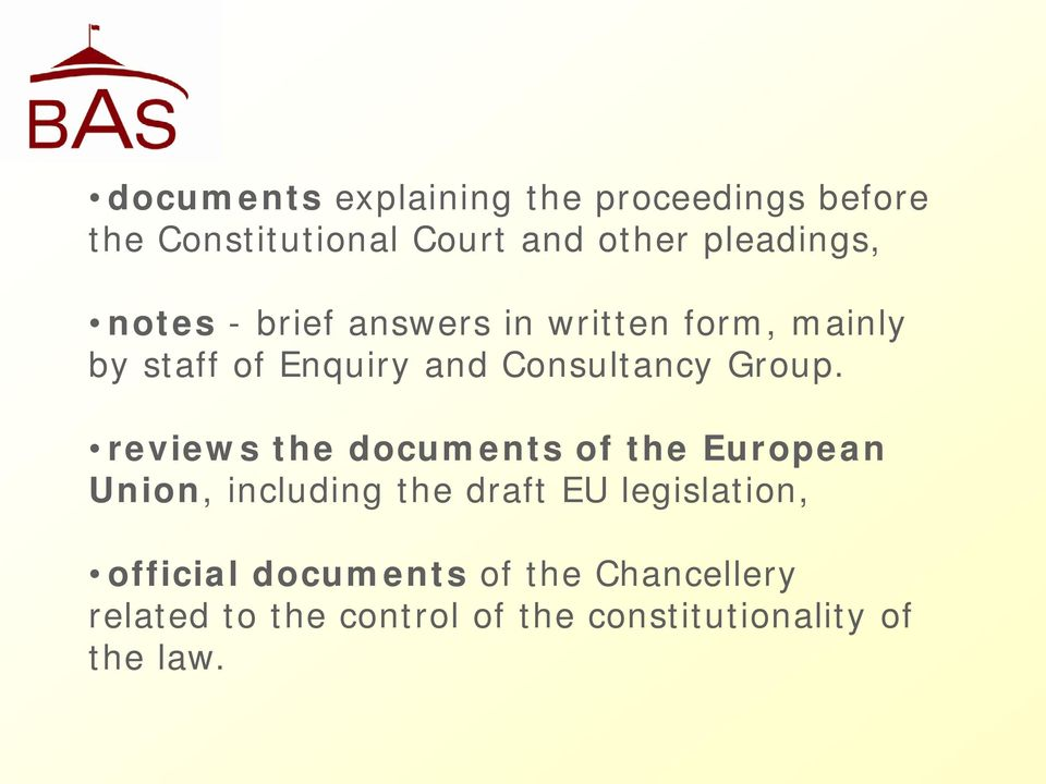 reviews the documents of the European Union, including the draft EU legislation, official