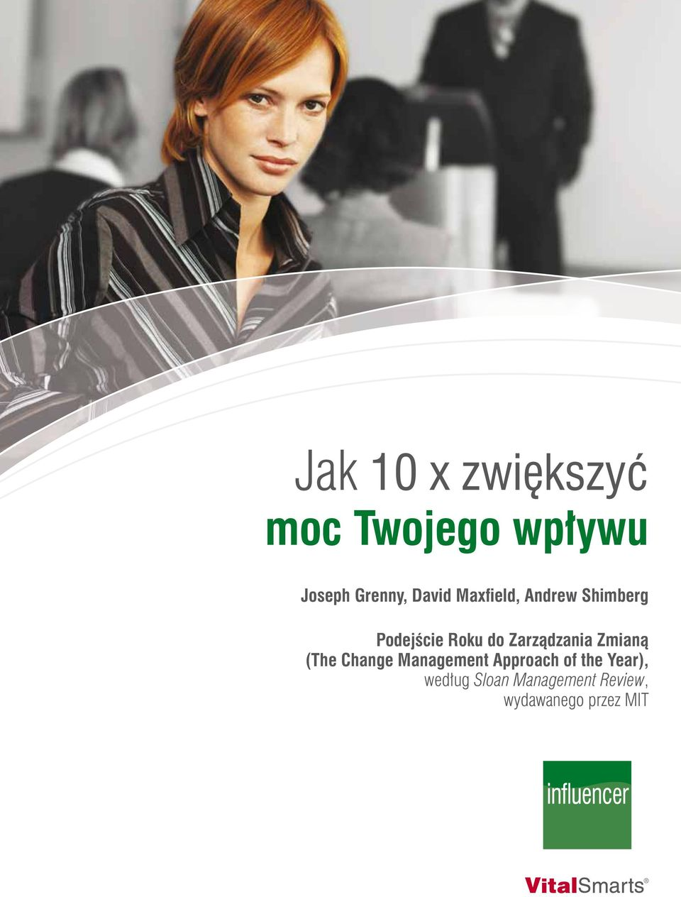 (The Change Management Approach of the Year), według Sloan