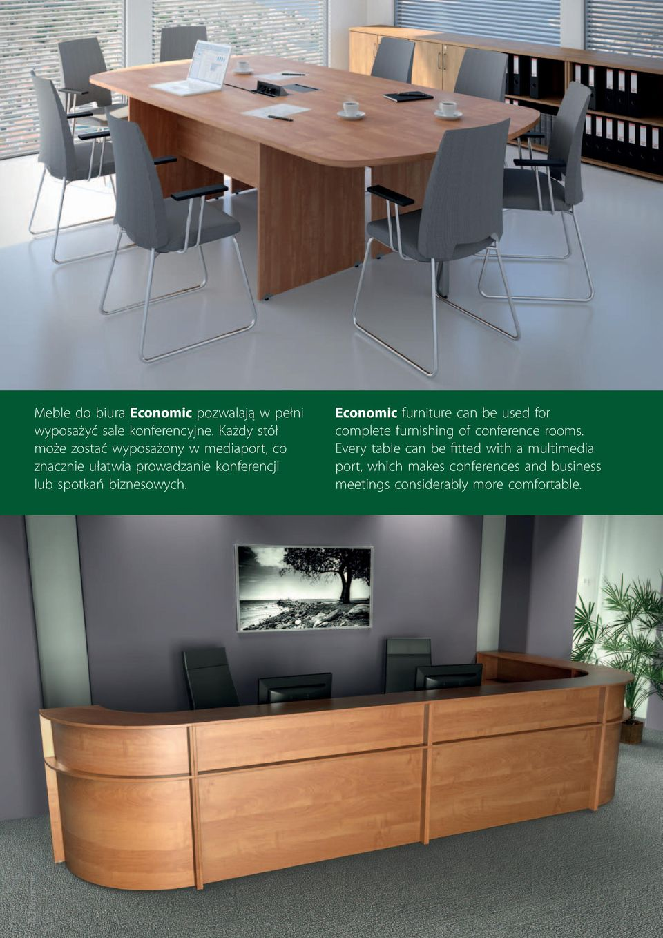 spotkań biznesowych. Economic furniture can be used for complete furnishing of conference rooms.