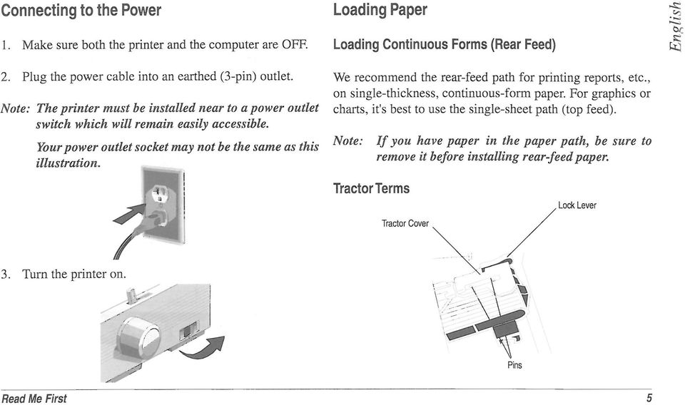 Loading Paper Loading Continuous Forms (Rear Feed) We recommend the rear-feed path for printing reports, etc., on single-thickness, continuous-form paper.