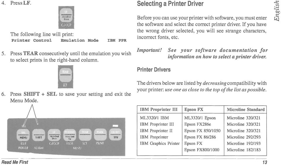 Read Me First Before you can use your printer with software, you must enter the software and select the correct printer driver.