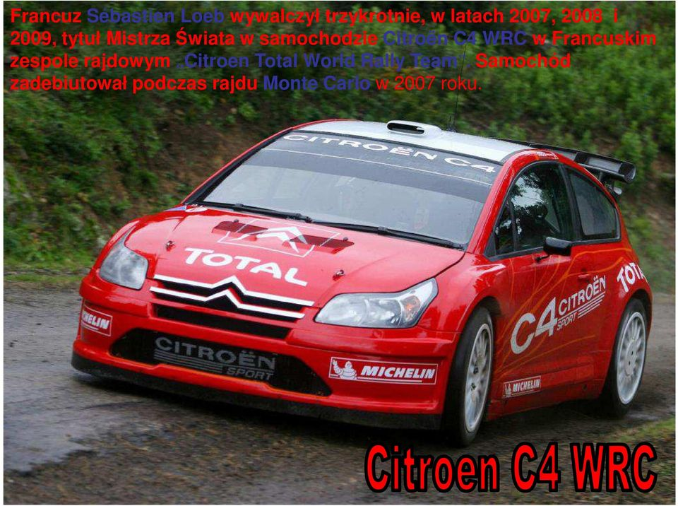 WRC w Francuskim zespole rajdowym Citroen Total World Rally