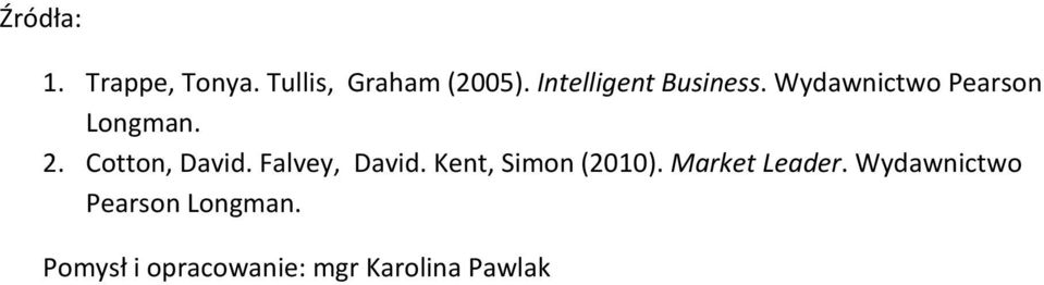 Cotton, David. Falvey, David. Kent, Simon (2010).