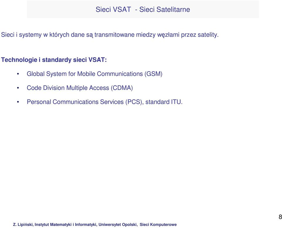 Technologie i standardy sieci VSAT: Global System for Mobile