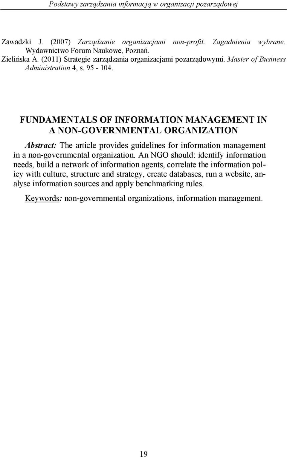 FUNDAMENTALS OF INFORMATION MANAGEMENT IN A NON-GOVERNMENTAL ORGANIZATION Abstract: The article provides guidelines for information management in a non-governmental organization.