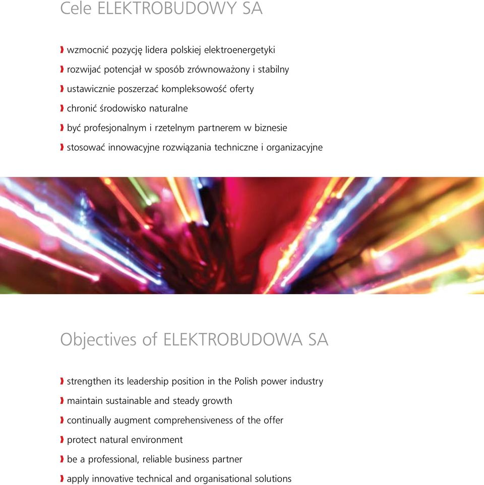 organizacyjne Objectives of ELEKTROBUDOWA SA strengthen its leadership position in the Polish power industry maintain sustainable and steady growth