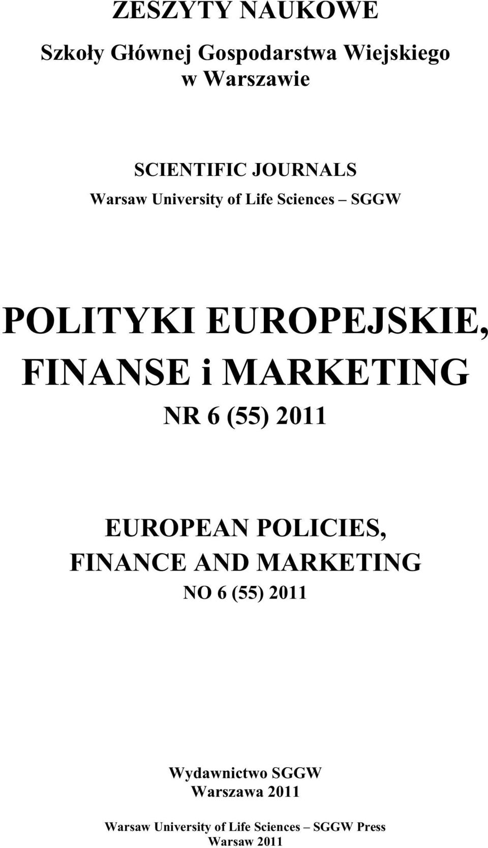 MARKETING NR 6 (55) 2011 EUROPEAN POLICIES, FINANCE AND MARKETING NO 6 (55) 2011