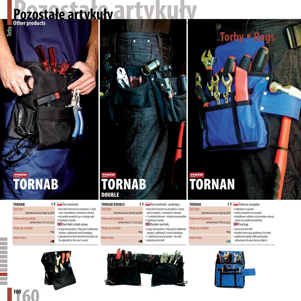 many tool pockets: 2 big and 4 additional pockets, additional metal handgrip adjustment in belt, therefore the belt can be adjusted to the user s needs TORNAB DOUBLE TORNAB DOUBLE dwukomorowa/double