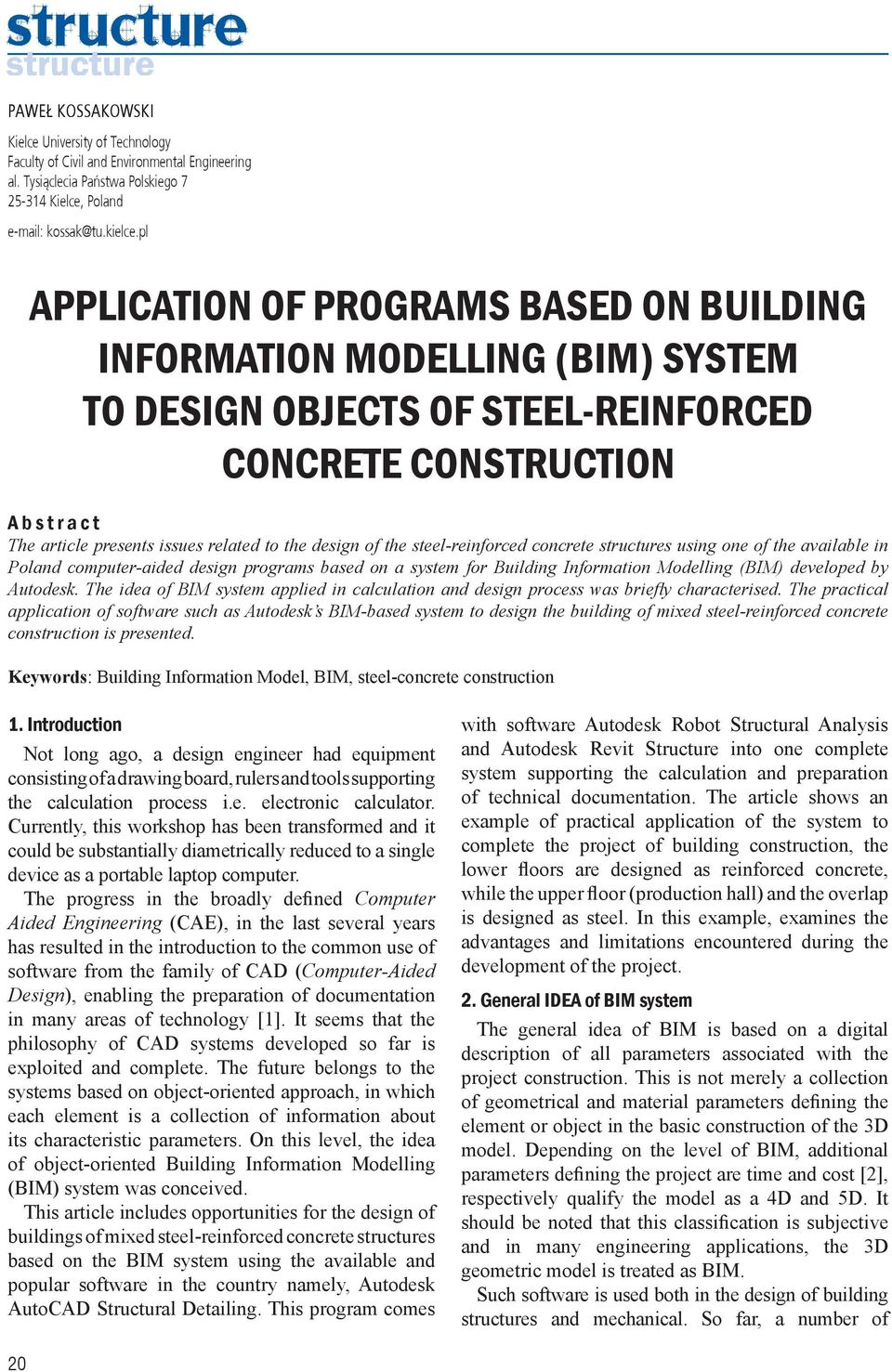 design of the steel-reinforced concrete structures using one of the available in Poland computer-aided design programs based on a system for Building Information Modelling (BIM) developed by Autodesk.