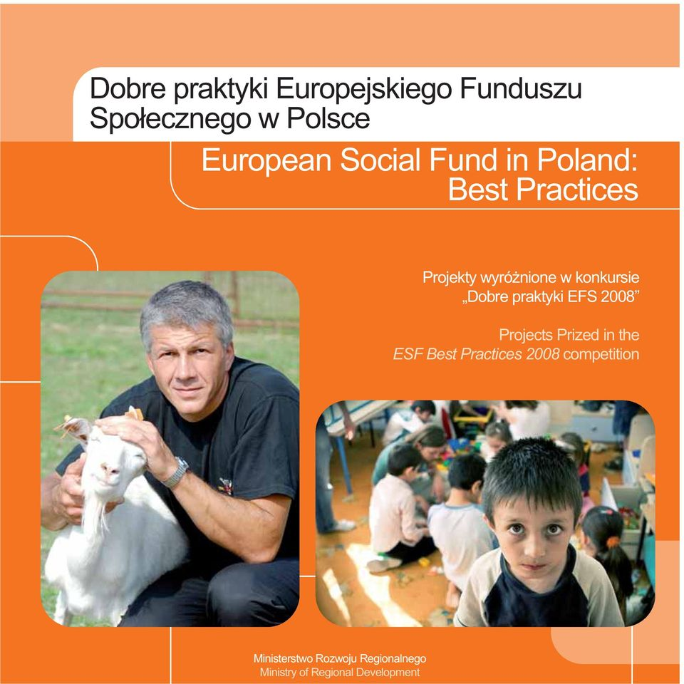 Dobre praktyki EFS 2008 Projects Prized in the ESF Best Practices 2008