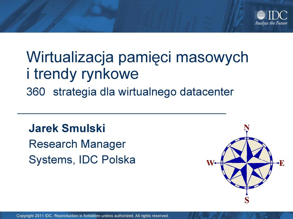 Research Manager Systems, IDC Polska Copyright 2011 IDC.