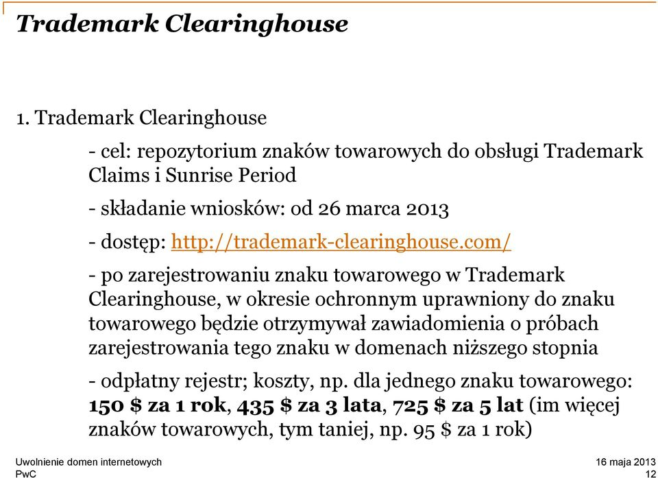 dostęp: http://trademark-clearinghouse.