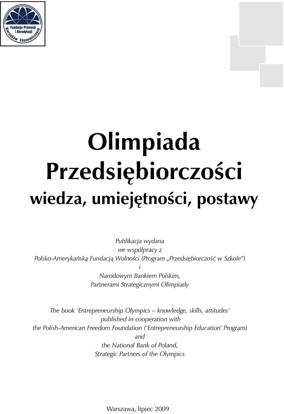 Entrepreneurship Olympics knowledge, skills, attitudes published in cooperation with the Polish-American Freedom Foundation
