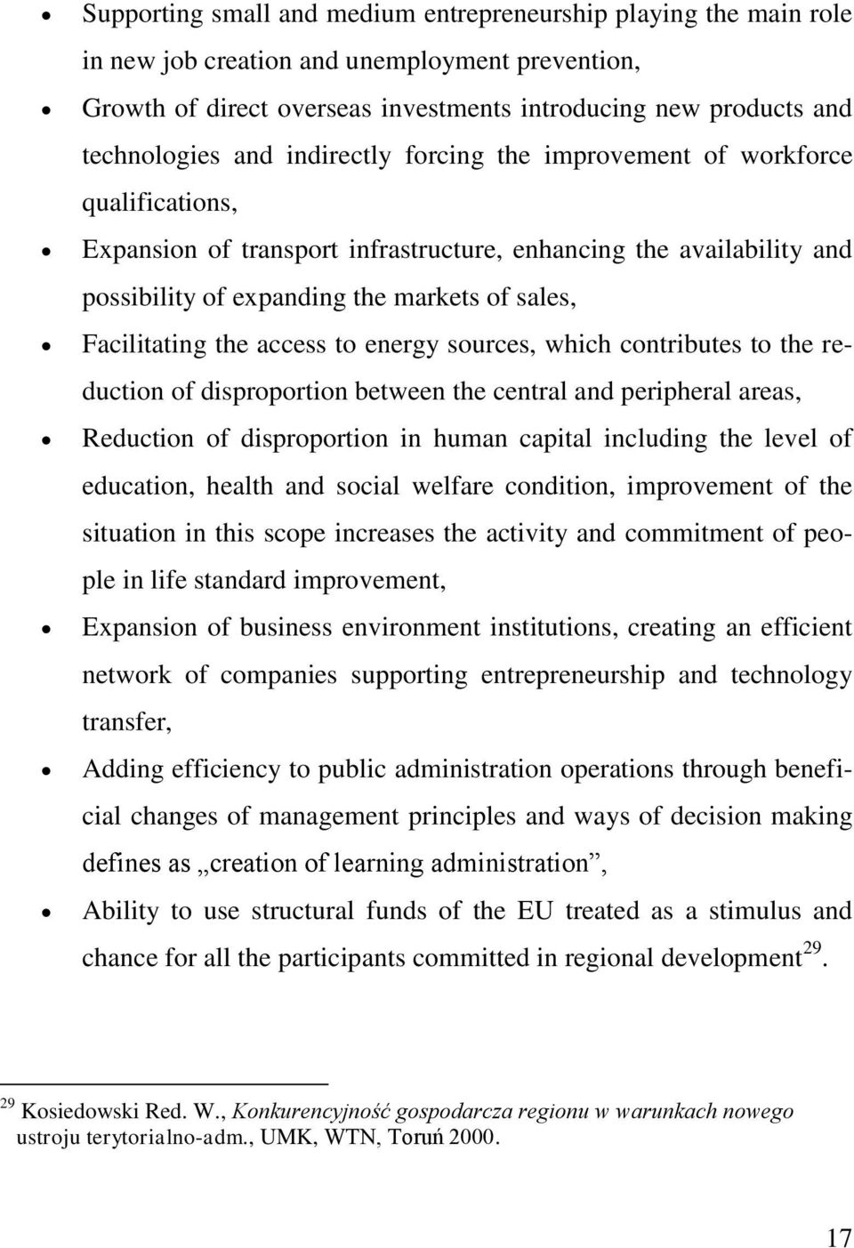 access to energy sources, which contributes to the reduction of disproportion between the central and peripheral areas, Reduction of disproportion in human capital including the level of education,