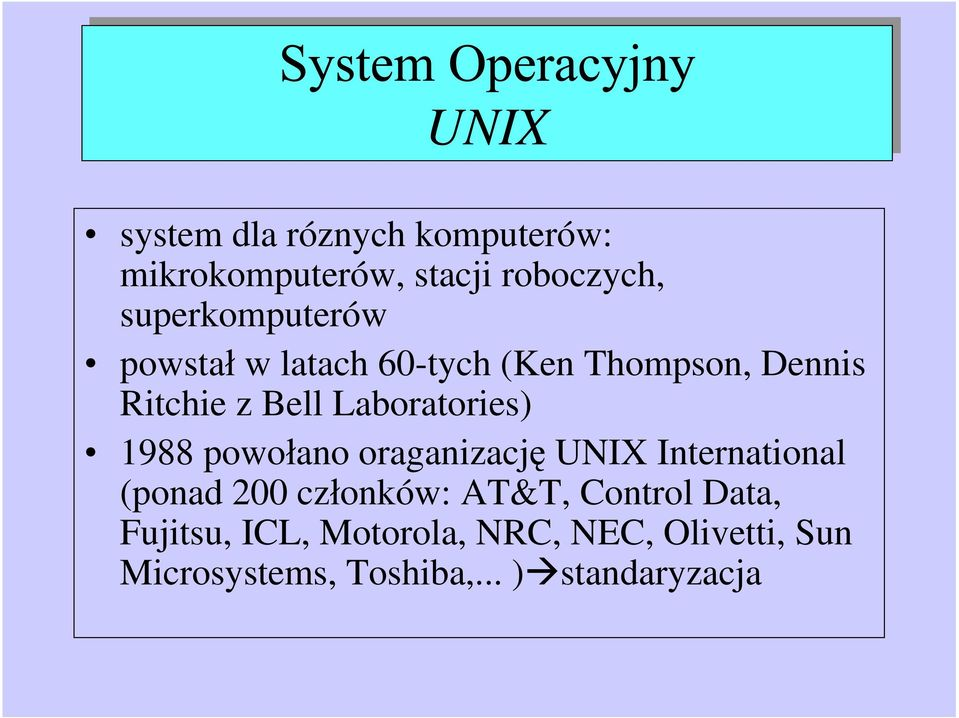 Laboratories) 1988 powo ano oraganizacj UNIX International (ponad 200 cz onków: