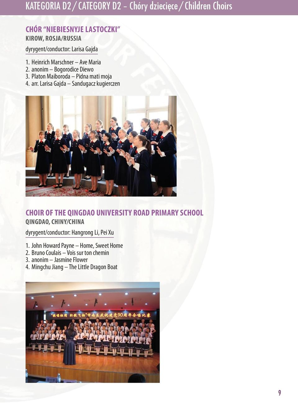 Larisa Gajda Sandugacz kugierczen CHOIR OF the QINGDAO UNiverSity ROAD PRIMary SCHOOL QINGDAO, CHINY/CHINA dyrygent/conductor: