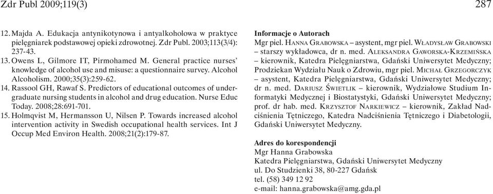 Predictors of educational outcomes of undergraduate nursing students in alcohol and drug education. Nurse Educ Today. 2008;28:691-701. 15. Holmqvist M, Hermansson U, Nilsen P.