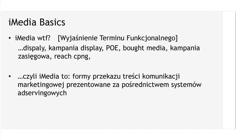 POE, bought media, kampania zasięgowa, reach cpng, czyli imedia