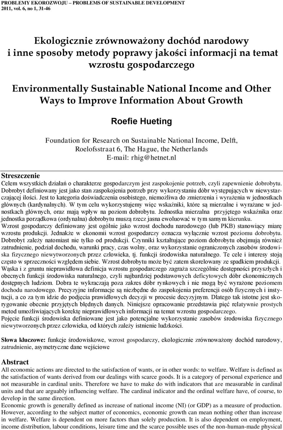 Improve Information About Growth Roefie Hueting Foundation for Research on Sustainable National Income, Delft, Roelofsstraat 6, The Hague, the Netherlands E-mail: rhig@hetnet.