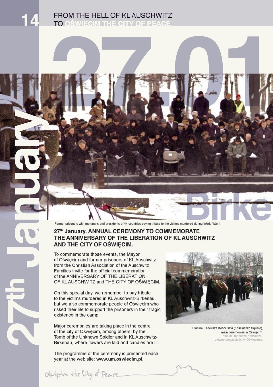 ANNUAL CEREMONY TO COMMEMORATE THE ANNIVERSARY OF THE LIBERATION OF KL AUSCHWITZ AND THE CITY OF OŚWIĘCIM.