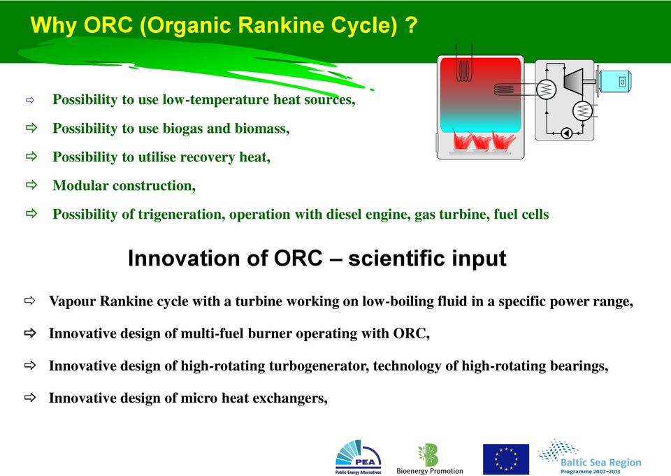 construction, Possibility of trigeneration, operation with diesel engine, gas turbine, fuel cells Innovation of ORC scientific input Vapour