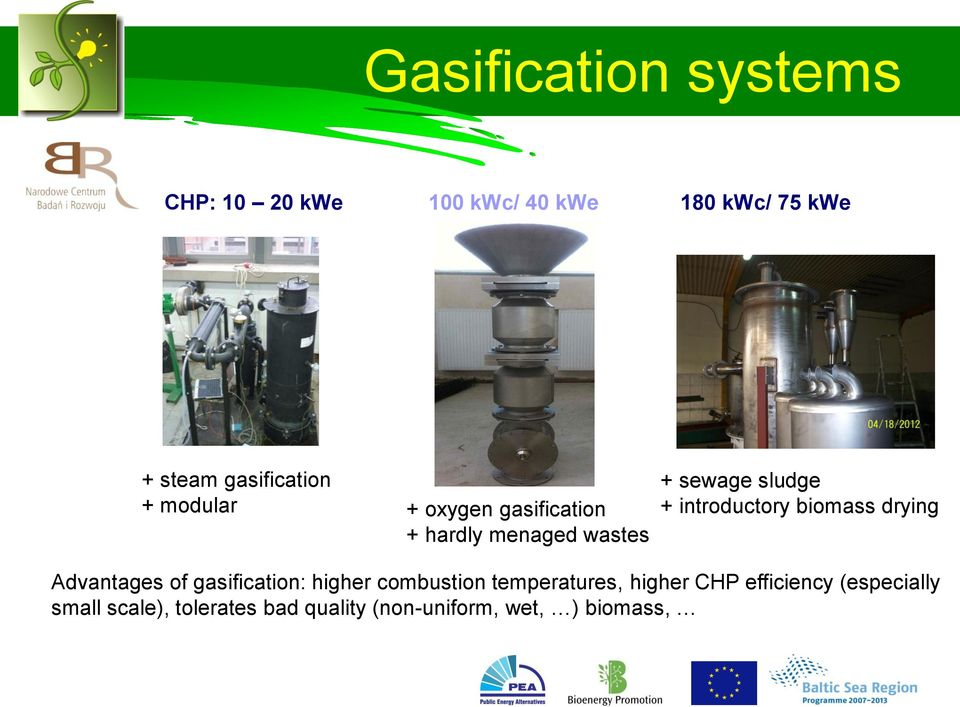 introductory biomass drying Advantages of gasification: higher combustion temperatures,