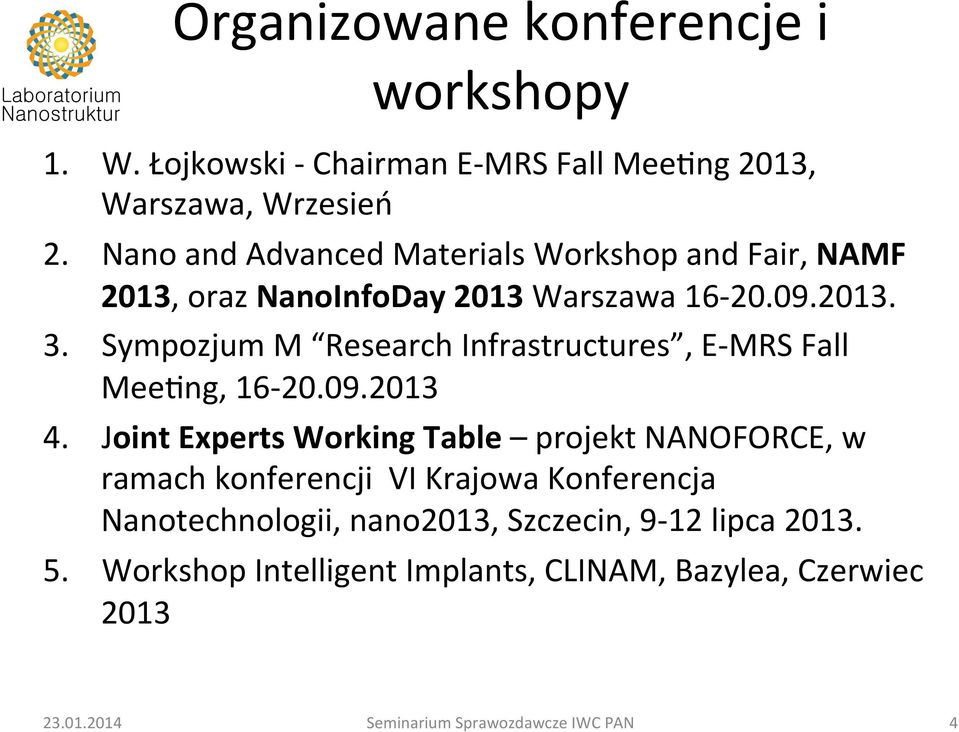 Sympozjum M Research Infrastructures, E- MRS Fall Mee_ng, 16-20.09.2013 4.