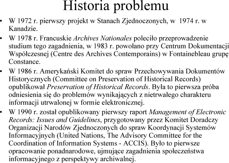 Amerykański Komitet do spraw Przechowywania Dokumentów Historycznych (Committee on Preservation of Historical Records) opublikował Preservation of Historical Records.