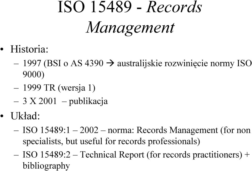 15489:1 2002 norma: Records Management (for non specialists, but useful for