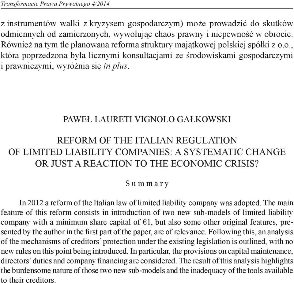 Paweł Laureti Vignolo Gałkowski Reform of the Italian regulation of limited liability companies: a systematic change or just a reaction to the economic crisis?