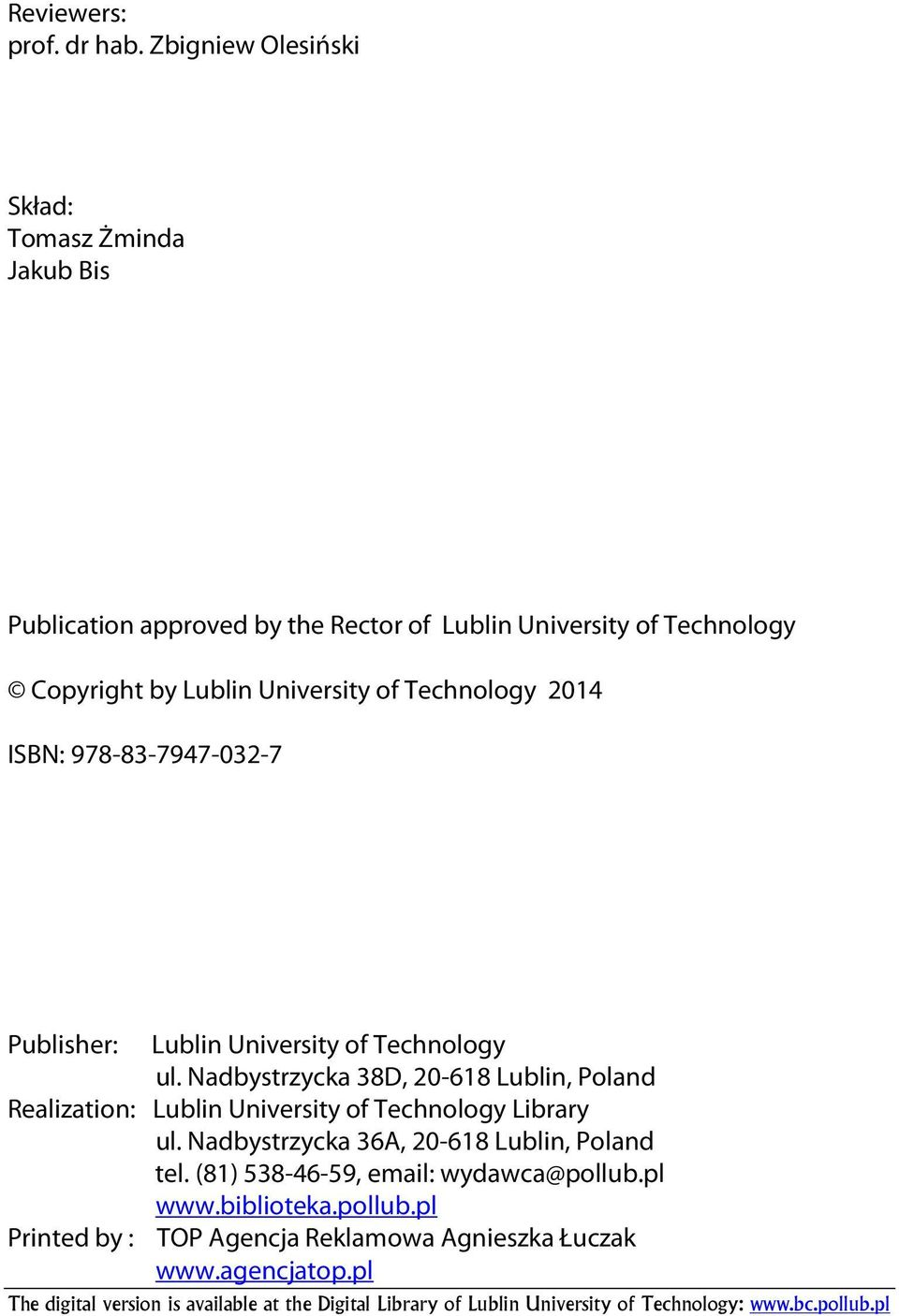 Technology 2014 ISBN: 978-83-7947-032-7 Publisher: Lublin University of Technology ul.