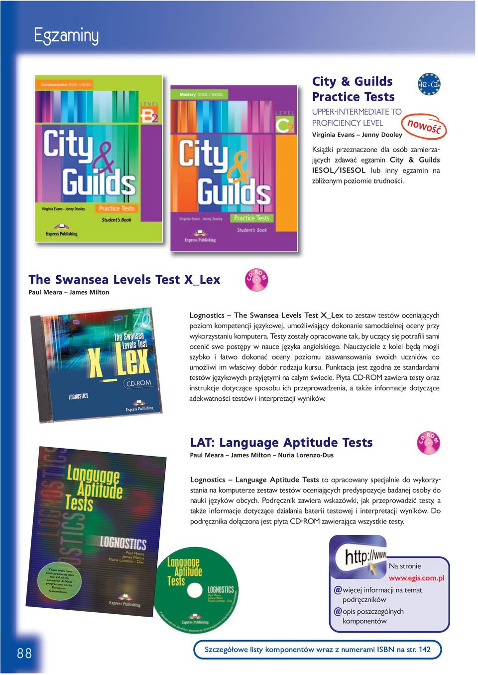 The Swansea Levels Test X_Lex Paul Meara James Milton CD-ROM Lognostics The Swansea Levels Test X_Lex to zestaw testów oceniających poziom kompetencji językowej, umożliwiający dokonanie samodzielnej