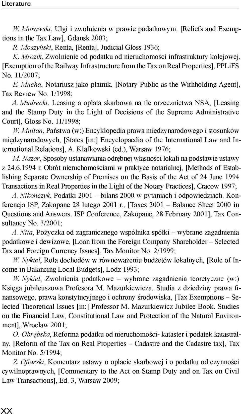 Mucha, Notariusz jako płatnik, [Notary Public as the Withholding Agent], Tax Review No. 1/1998; A.