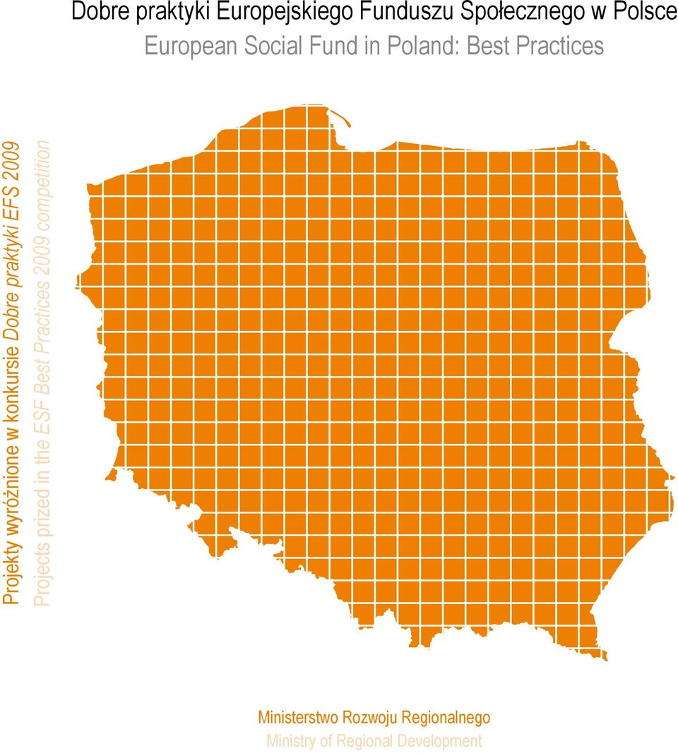 Dobre praktyki EFS 2009 Projects prized in the ESF Best Practices 2009