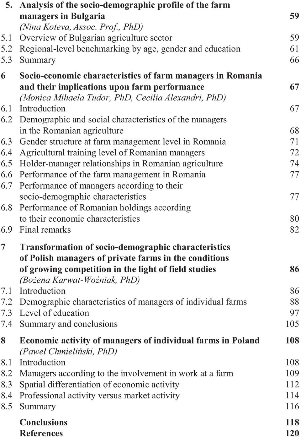 Cecilia Alexandri, PhD) 7 Transformation of socio-demographic characteristics of Polish managers of private farms in the conditions of growing