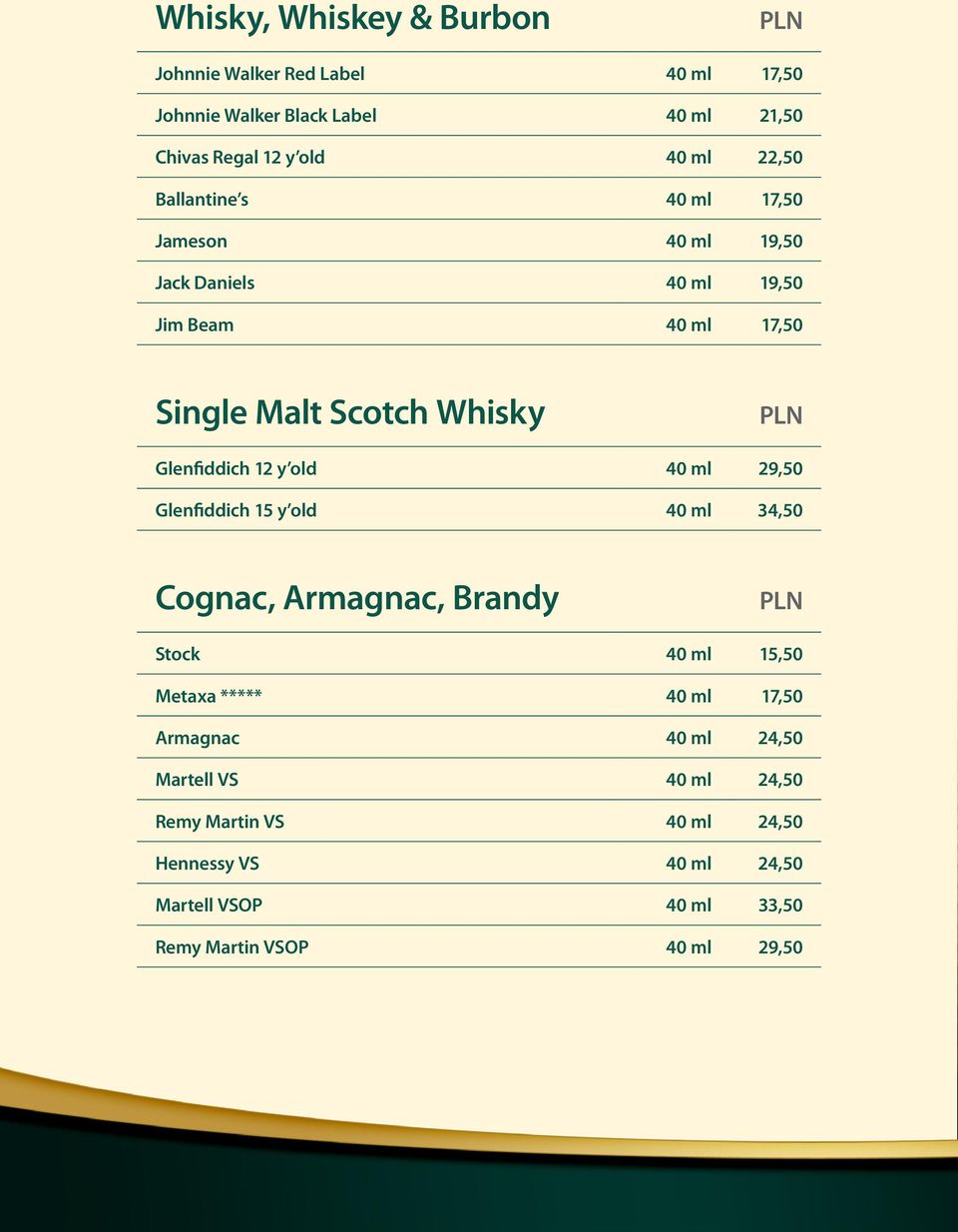 Glenfiddich 12 y old 40 ml 29,50 Glenfiddich 15 y old 40 ml 34,50 Cognac, Armagnac, Brandy Stock 40 ml 15,50 Metaxa ***** 40 ml 17,50