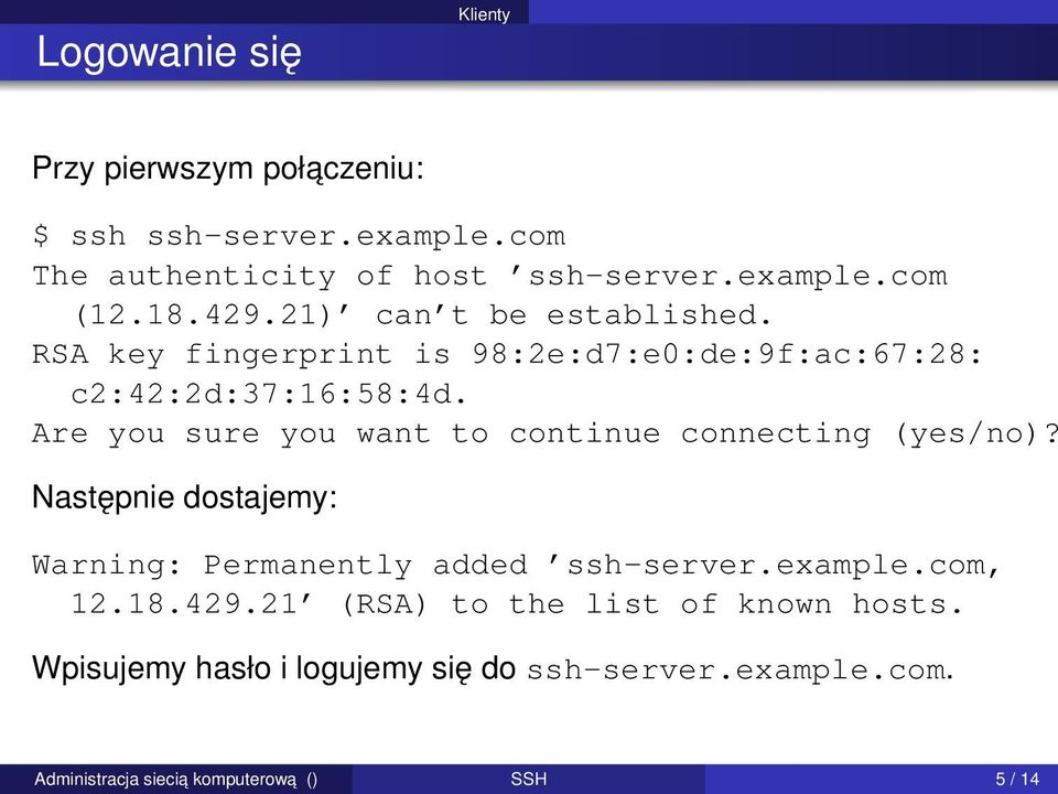 Are you sure you want to continue connecting (yes/no)? Następnie dostajemy: Warning: Permanently added ssh-server.example.