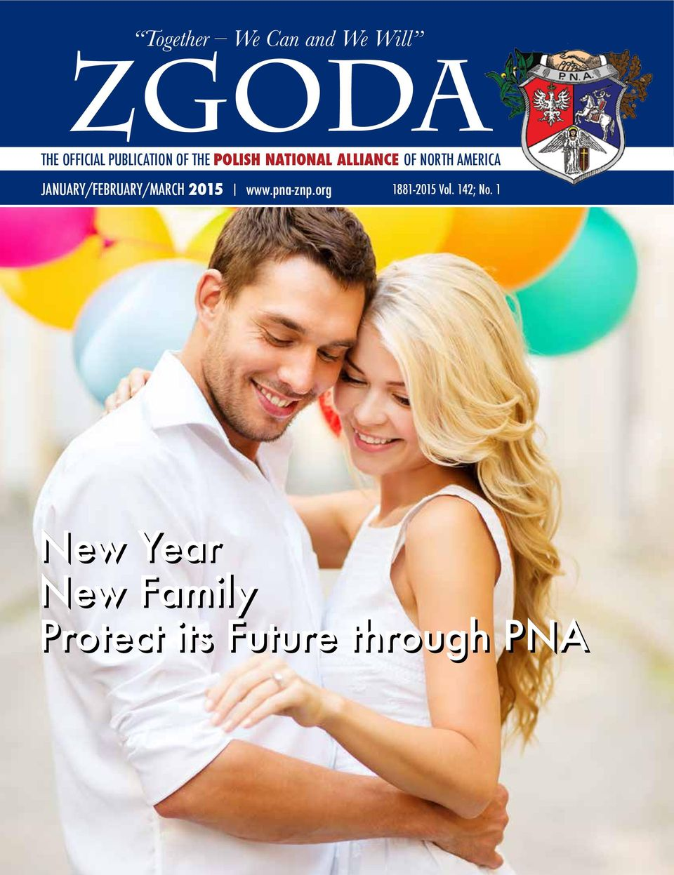 AMERICA JANUARY/FEBRUARY/MARCH National 2015 Alliance www.pna-znp.