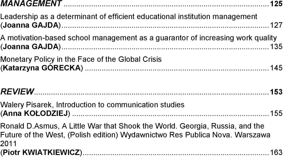 .. 135 Monetary Policy in the Face of the Global Crisis (Katarzyna GÓRECKA)... 145 REVIEW.