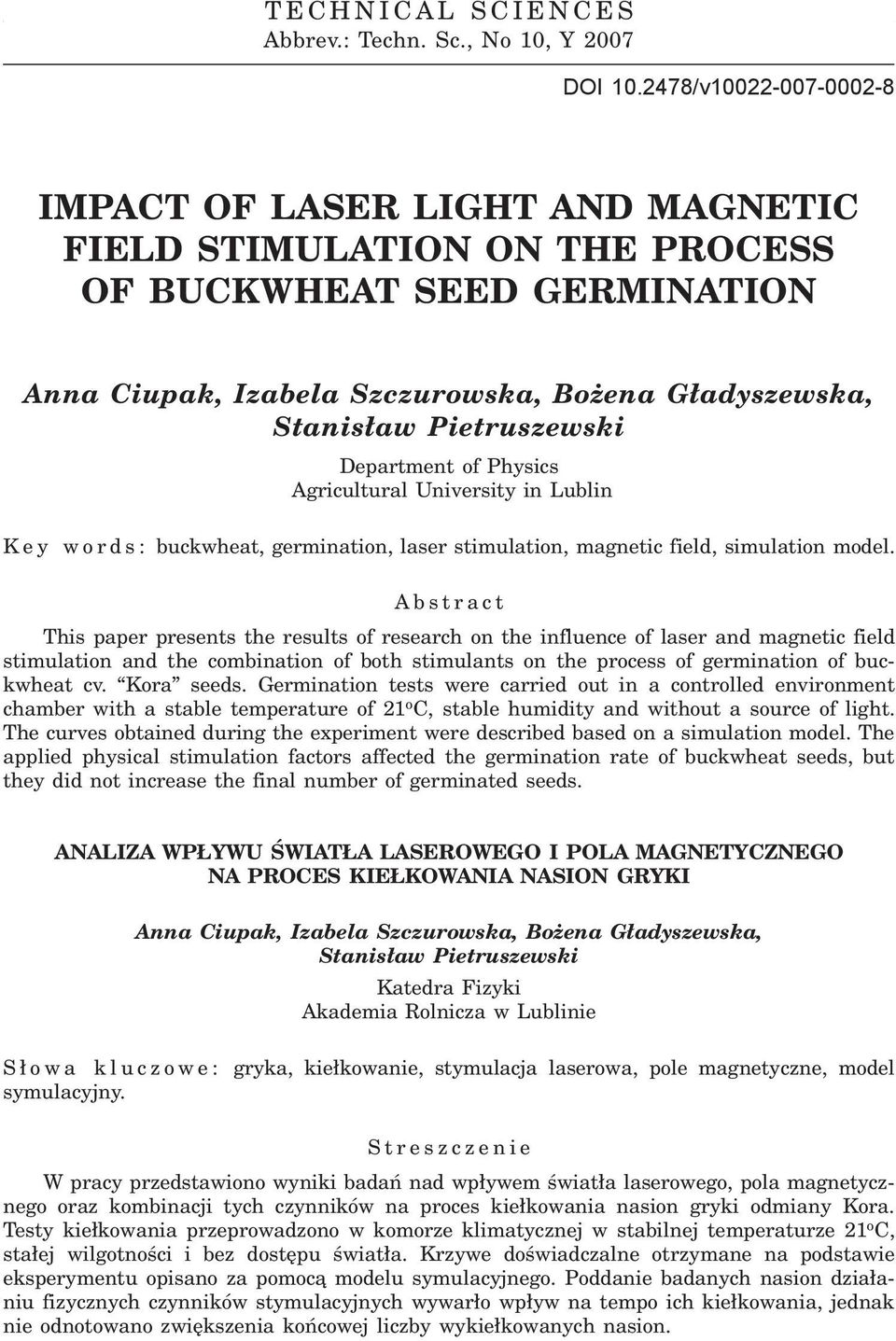 Department of Physics Agricultural University in Lublin K e y words: buckwheat, germination, laser stimulation, magnetic field, simulation model.