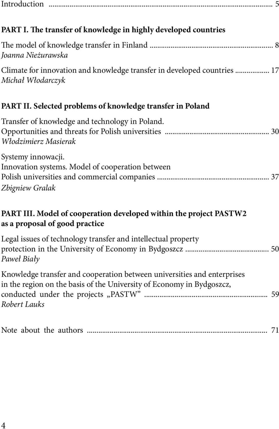 Selected problems of knowledge transfer in Poland Transfer of knowledge and technology in Poland. Opportunities and threats for Polish universities... 30 Włodzimierz Masierak Systemy innowacji.
