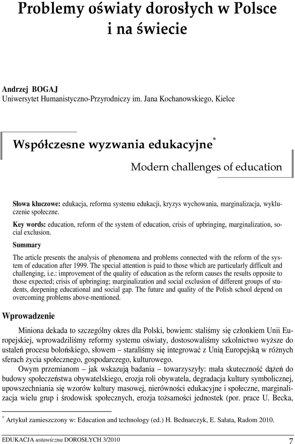 społeczne. Key words: education, reform of the system of education, crisis of upbringing, marginalization, social exclusion.