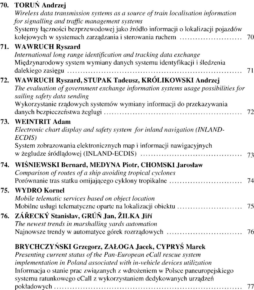 WAWRUCH Ryszard Intemotional long range identification and tracking data exchange Miqdzynarodowy system wymiany danych systemu identyfikacji i Sledzenia dalekiego zasiggu.