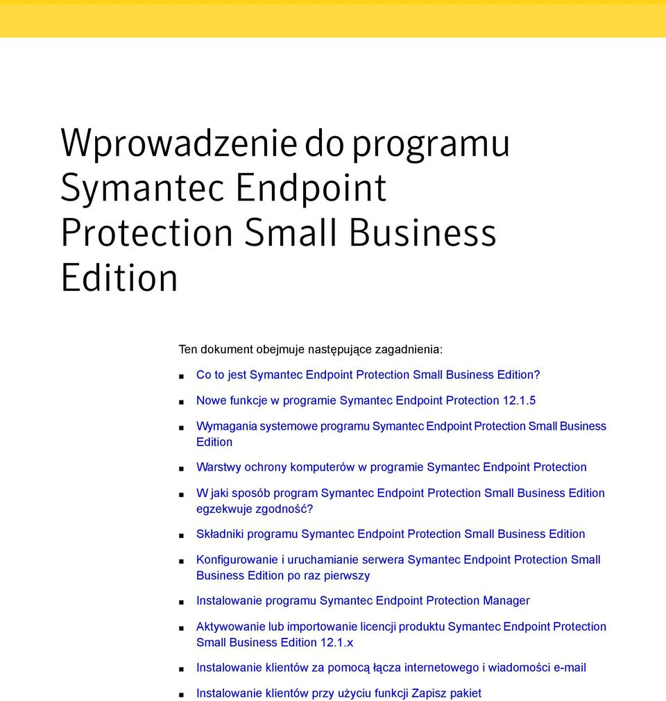 .1.5 Wymagania systemowe programu Symantec Endpoint Protection Small Business Edition Warstwy ochrony komputerów w programie Symantec Endpoint Protection W jaki sposób program Symantec Endpoint