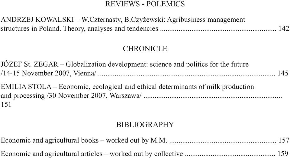 ZEGAR Globalization development: science and politics for the future /14-15 November 2007, Vienna/.