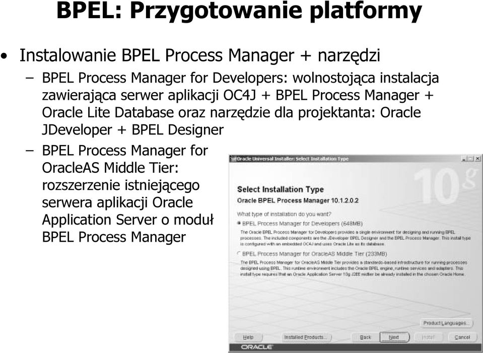 Database oraz narzędzie dla projektanta: Oracle JDeveloper + BPEL Designer BPEL Process Manager for
